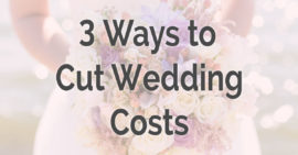 3-ways-to-cut-wedding-costs-(blog-cover)